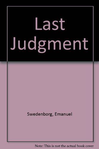 9780854480579: The Last Judgment (Posthumous) 1934: various things concerning the Spiritual World also Argument concerning the Judgment