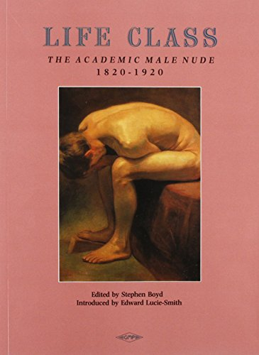 9780854491032: Life Class: The Academic Male Nude, 1820-1920