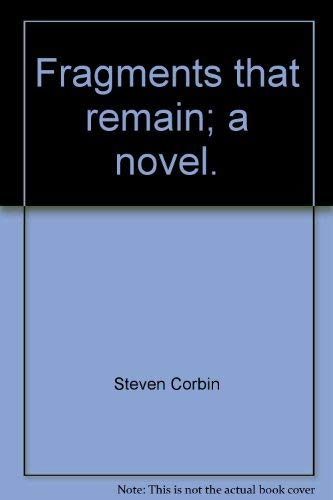 9780854491865: Fragments that remain; a novel.