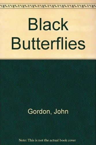 Black Butterflies: John R. Gordon