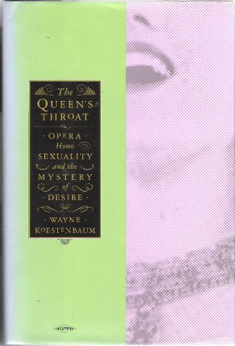 9780854492053: The Queen's Throat: Opera, Homosexuality and the Mystery of Desire