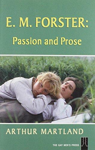 E. M. FORSTER - Passion and prose: MARTLAND, ARTHUR