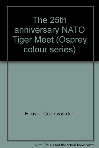 9780854507030: The 25th anniversary NATO Tiger Meet (Osprey colour series)