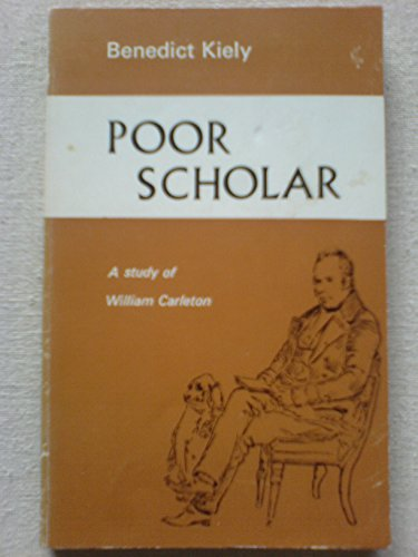 Poor Scholar: Study of the Works and: Kiely, Benedict