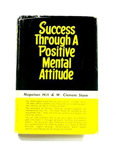 9780854540051: Success Through a Positive Mental Attitude