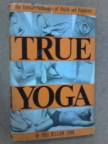 9780854540105: True Yoga: Eternal Philosophy of Health and Happiness