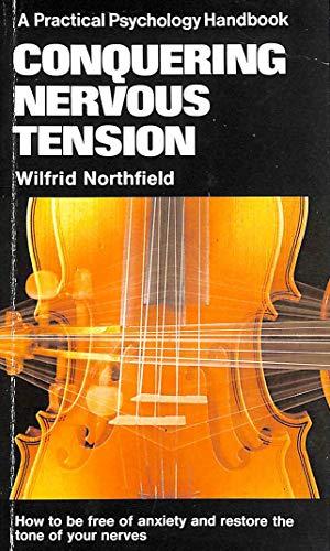 Conquering Nervous Tension (Practical Psychological Handbooks): Northfield, Wilfrid