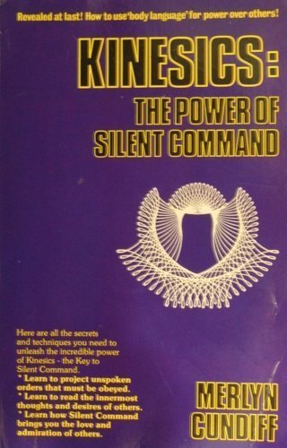 Kinesics: The Power of Silent Command: Cundiff, Merlyn