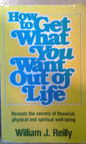 9780854540853: How to Get What You Want Out of Life
