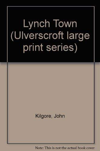Lynch Town: John Kilgore