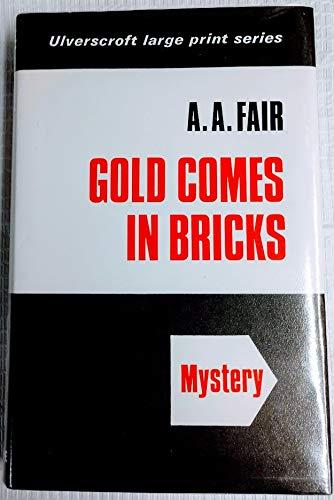 9780854560974: Gold Comes In Bricks (U)