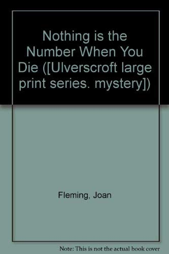 Nothing Is the Number When You Die: Fleming, Joan