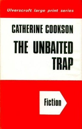 Unbaited Trap (0854561420) by Catherine Cookson