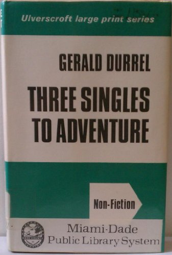 9780854561902: Three Singles to Adventure By: Gerald Durrell (1973, Hardcover)