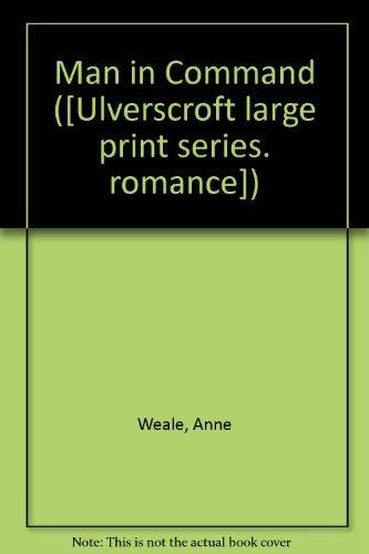9780854561933: Man in Command ([Ulverscroft large print series. romance])