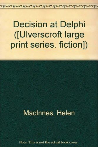 9780854562206: Decision at Delphi ([Ulverscroft large print series. fiction])