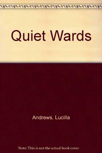 The Quiet Wards: Andrews, Lucilla
