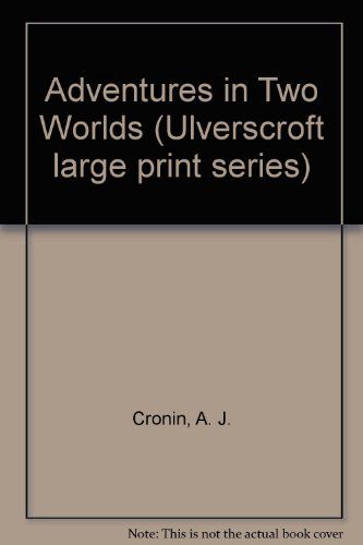 Adventures in Two Worlds: Cronin, A. J.