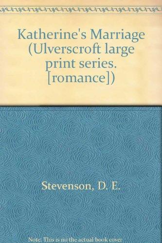 9780854563289: Katherine's Marriage (Ulverscroft large print series. [romance])