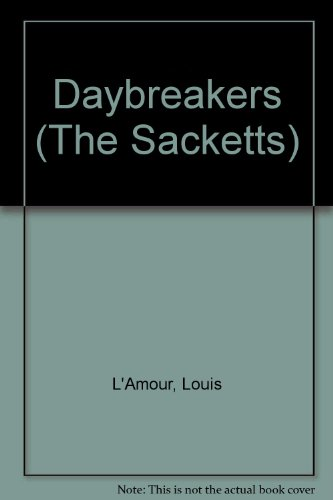 The Daybreakers (The Sacketts): L'amour, Louis