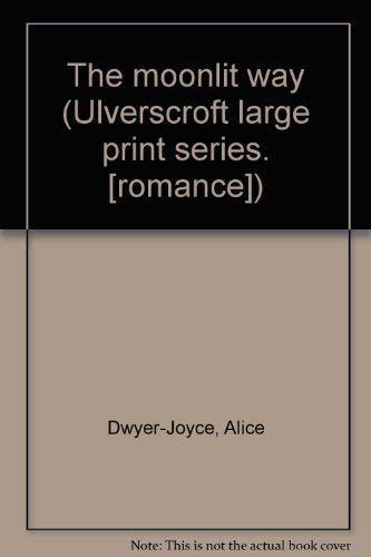 9780854563937: The moonlit way (Ulverscroft large print series. [romance])