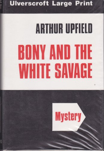 9780854564071: Bony and the White Savage (Ulverscroft large print series. [mystery])