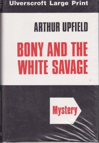 9780854564071: Bony And The White Savage (U)