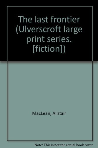 9780854564118: The Last Frontier (Ulverscroft Large Print Ser.)