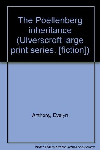 9780854565047: The Poellenberg inheritance (Ulverscroft large print series. [fiction])