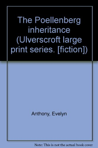 9780854565047: The Poellenberg inheritance (Ulverscroft large print series. [fiction])