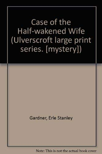 9780854565450: Case of the Half-wakened Wife (Ulverscroft large print series. [mystery])