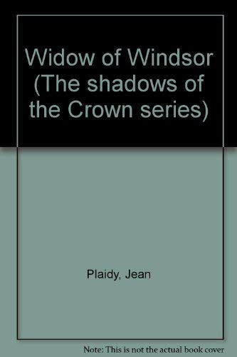 9780854566020: Widow of Windsor (The shadows of the Crown series)