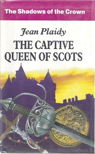 9780854566112: The Captive Queen of Scots (Mary Stuart Series: Volume 2) (Large Print Edition)
