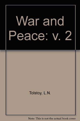 War and Peace, Vol. 2: Tolstoy, Leo