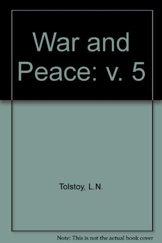 War and Peace: v. 5: Tolstoy, Leo