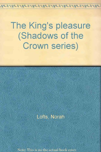 9780854566310: The King's pleasure (Shadows of the Crown series)