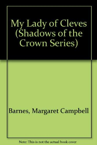 9780854566341: My Lady of Cleves (Shadows of the Crown Series)
