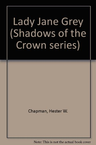 9780854566396: Lady Jane Grey (Shadows of the Crown series)