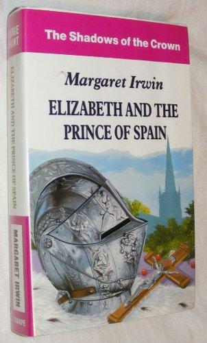 9780854566419: Elizabeth & The Prince Of Spain (U)