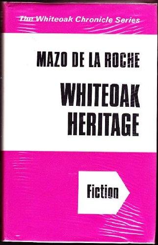 Whiteoak Heritage (U) (9780854566778) by M. De La Roche