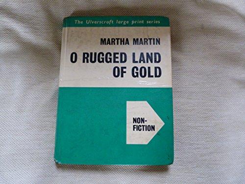 9780854568796: O Rugged Land of Gold