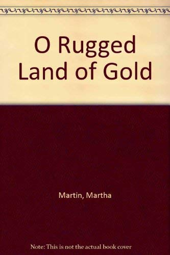 9780854568796: O Rugged Land of Gold