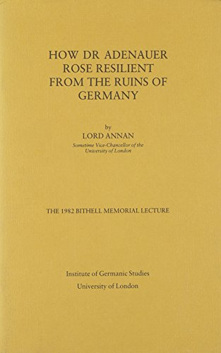 9780854571161: How Dr. Adenauer Rose Resilient from the Ruins of Germany (Bithell Memorial Lectures)