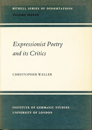 9780854571321: Expressionist Poetry and Its Critics (Bithell Series of Dissertations)