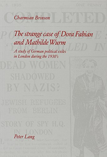 9780854571819: The strange case of Dora Fabian and Mathilde Wurm: A study of German political exiles in London during the 1930's (Publications of the Institute of ... of London School of Advanced Study)