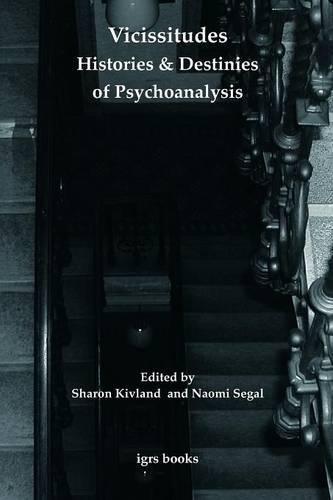 Vicissitudes: Histories and Destinies of Psychoanalysis (Igrs