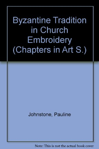 9780854581504: Byzantine Tradition in Church Embroidery (Chapters in Art)