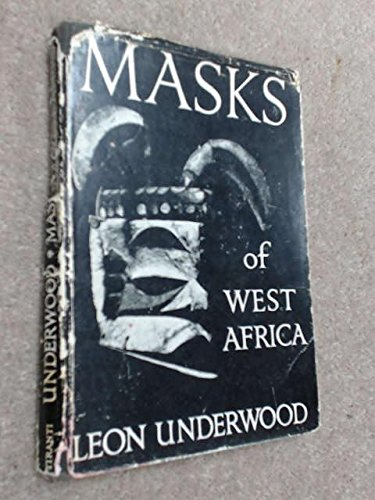 Masks of West Africa (Chapters in Art): Underwood, Leon