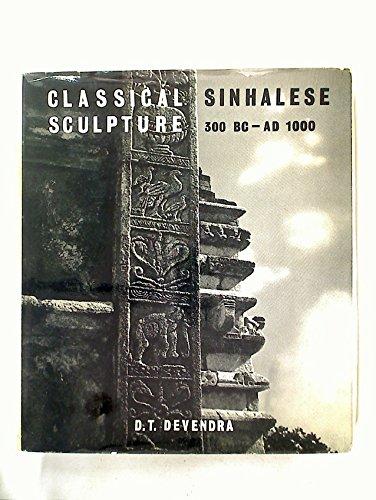 9780854587995: Classical Sinhalese Sculpture: 300 BC - AD 1000
