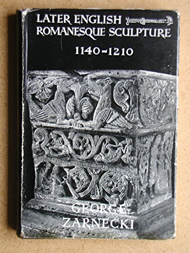 9780854589692: Later English Romanesque Sculpture, 1140-1210 (Chapters in Art S.)